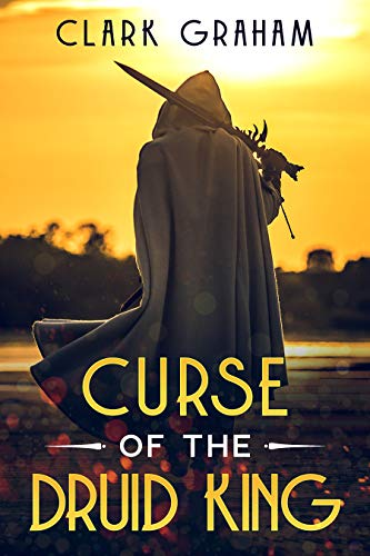 Book: Curse of the Druid King (Elvenshore Series Book 5) by Clark Graham