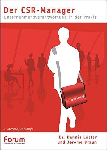Der CSR-Manager - Unternehmensverantwortung in der Praxis