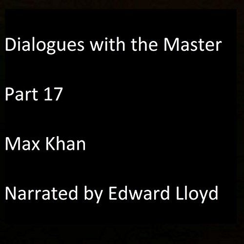 Dialogues with the Master: Part 17 audiobook cover art