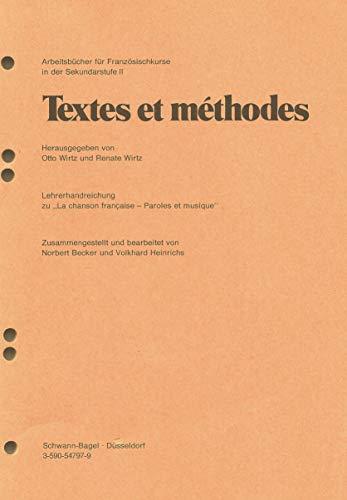 """Arbeitsbücher für Französischkurse in der Sekundarstufe II. Textes et méthodes. Lehrerhandreichung zu \""""La chanson francaise - Paroles et musique\"""""""