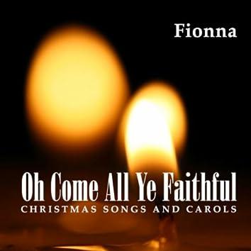 Oh Come All Ye Faithful - Christmas Songs and Carols