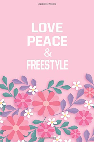Love Peace & Freestyle: Freestyle Notebook/ Athletes Gift, 120 Pages, 6x9, Soft Cover, Matte Finish