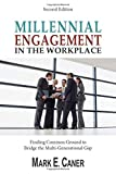 Millennial Engagement In the Workplace: Finding Common Ground to Bridge the Multi-Generational Gap - Dr. Mark E. Caner