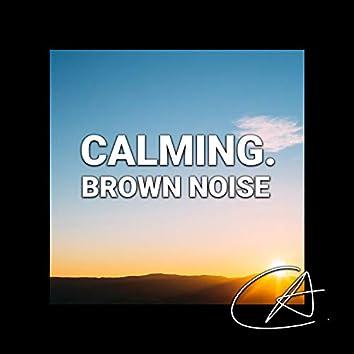 Brown Noise Calming (Loopable)