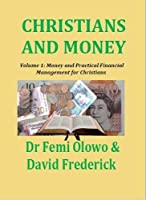 Christians and Money: Money and Practical Financial Management for Christians