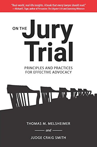 Compare Textbook Prices for On the Jury Trial: Principles and Practices for Effective Advocacy Reprint Edition ISBN 9781574417371 by Melsheimer, Thomas M,Smith, Craig