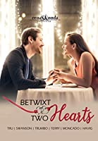 Betwixt Two Hearts: a Crossroads Collection