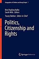 Politics, Citizenship and Rights (Geographies of Children and Young People) by Unknown(2015-10-14)