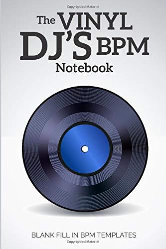 The Vinyl DJ's BPM Notebook: Blank Fill In BPM Templates