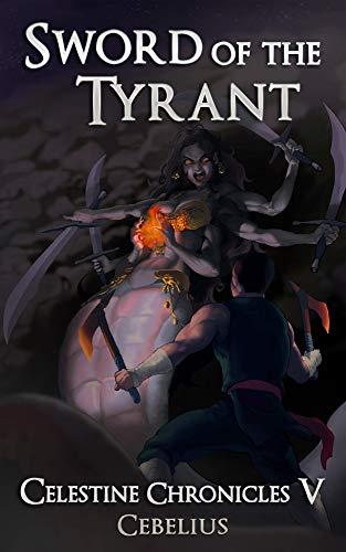 Sword of the Tyrant: A Monster Girl Harem Fantasy (Celestine Chronicles Book 5) (English Edition)