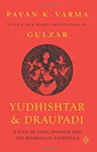 Yudhishtar and Draupadi: A Tale of Love, Passion and the Riddles of Existence