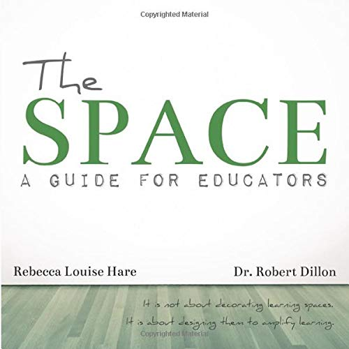 Compare Textbook Prices for The Space: A Guide for Educators  ISBN 9781734172508 by Hare, Rebecca Louise,Dillon, Dr. Robert