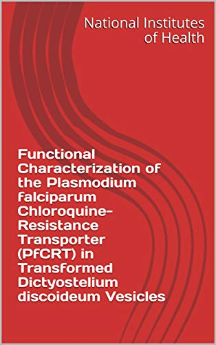 Functional Characterization of the Plasmodium falciparum Chloroquine-Resistance Transporter (PfCRT) in Transformed Dictyostelium discoideum Vesicles (English Edition)