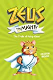 Zeus the Mighty: The Trials of Hairy-Clees (Book 3) (Zeus The Mighty, 3)