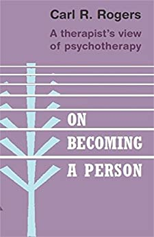 On Becoming a Person by [Carl R. Rogers]