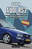 AUDI RS2: REGISTRO DE RESTAURACIÓN Y MANTENIMIENTO (German cars Maintenance and restoration books)