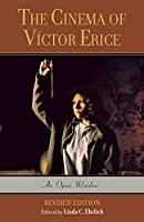 The Cinema of Victor Erice: An Open Window