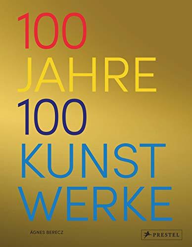 100 Jahre - 100 Kunstwerke: Die wichtigsten Kunstwerke von 1919 bis 2018