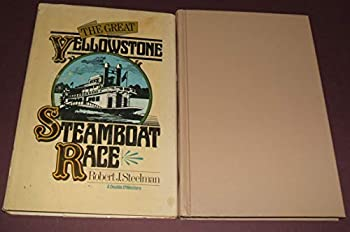 Hardcover The great Yellowstone steamboat race Book