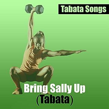 Bring Sally up (Tabata)