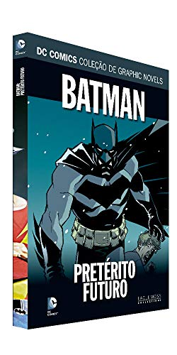 Dc Graphic Novels Ed. 130 - Batman: Pretérito Futuro