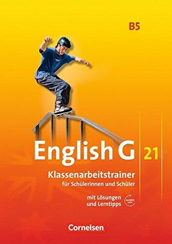 English G 21 - Ausgabe B / Band 5: 9. Schuljahr - Klassenarbeitstrainer mit Lösungen und Audio-Materialien