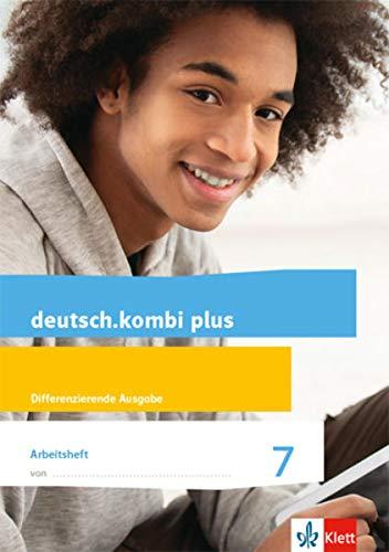 deutsch.kombi plus 7. Differenzierende Allgemeine Ausgabe: Arbeitsheft mit Lösungsteil Klasse 7 (deutsch.kombi plus. Differenzierende Ausgabe ab 2015)