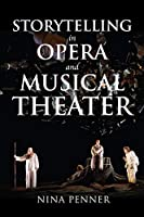Storytelling in Opera and Musical Theater (Musical Meaning and Interpretation)