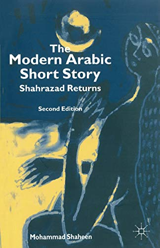 The Modern Arabic Short Story: Shahrazad Returns