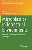 Microplastics in Terrestrial Environments: Emerging Contaminants and Major Challenges (The Handbook of Environmental Chemistry (95))