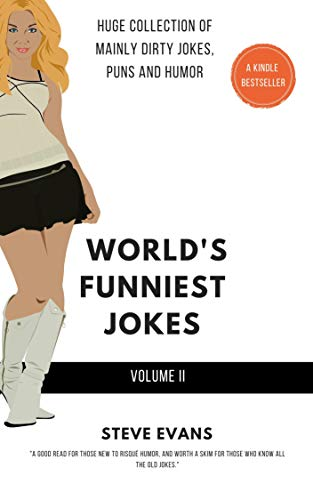 World's Funniest Collection of Jokes (Volume II): Huge Collection of mainly dirty jokes, puns and humor for adults (English Edition)