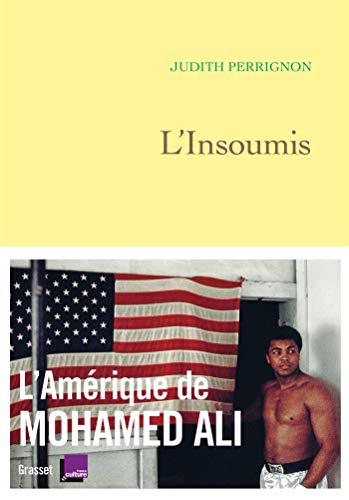 Linsoumis: LAmérique de Mohamed Ali - en coédition avec Fran