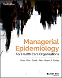 Managerial Epidemiology for Health Care Organizations (Public Health/Epidemiology and Biostatistics)