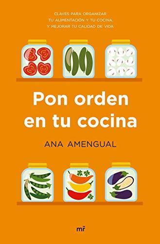 Pon orden en tu cocina: Claves para organizar tu alimentación y tu cocina, y mejorar tu calidad de vida (Fuera de Colección)