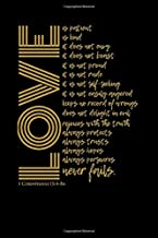 1 Corinthians 13 Love is Patient. Love is Kind. Love Never Fails.: Lined Writing Journal Book, Christian Bible Verse Gift, Blank Notebook, Black Gold, 6