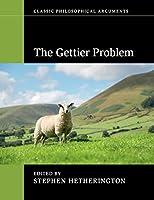 The Gettier Problem (Classic Philosophical Arguments)