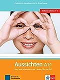 Aussichten. A1.1. Kursbuch-Arbeitsbuch. Per le Scuole superiori. Con 2 CD Audio. Con DVD-ROM. Con espansione online [Lingua tedesca]: Deutsch als Fremdsprache für Erwachsene