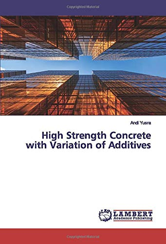 High Strength Concrete with Variation of Additives