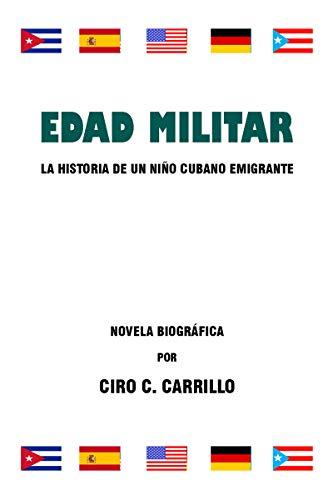 Edad militar: La historia de un niño cubano emigrante