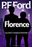 Florence (Slater and Norman Mystery Series) (Volume 3)