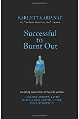 Successful to Burnt Out: Featuring experiences of Autistic women: 1 Paperback