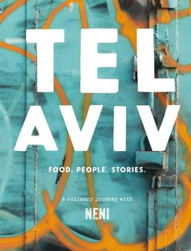 Tel Aviv: Food. Stories. People