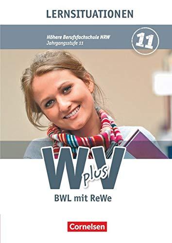 Wirtschaft für Fachoberschulen und Höhere Berufsfachschulen - W plus V - Höhere Berufsfachschule Nordrhein-Westfalen - Band 1: 11. Jahrgangsstufe: BWL ... - Arbeitsbuch mit Lernsituationen