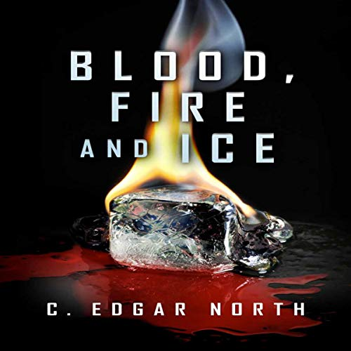 Blood, Fire and Ice audiobook cover art