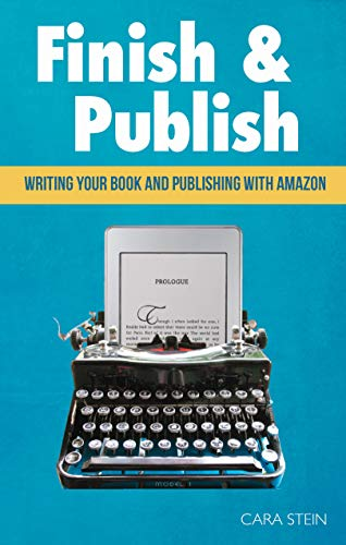 Finish and Publish: Write the book you've always wanted to write (English Edition)