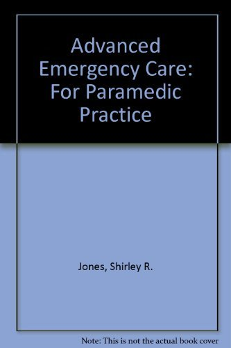 Advanced Emergency Care: For Paramedic Practice