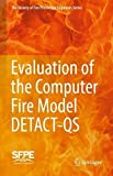 Evaluation of the Computer Fire Model DETACT-QS (The Society of Fire Protection Engineers Series)