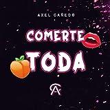 Comerte Toda [Explicit]