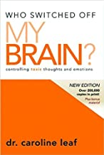 Who Switched Off My Brain?: Controlling Toxic Thoughts and Emotions