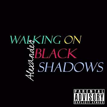 Walking on Black Shadows (ESTUDIO ALBUM)